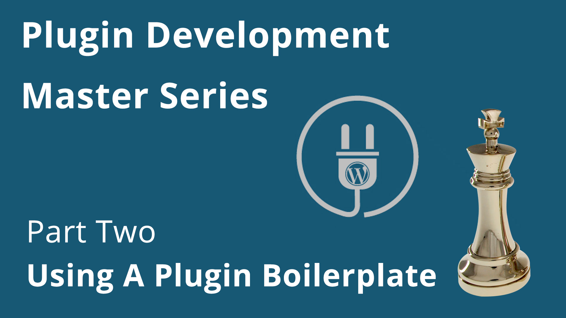 Plugin Development Pt. Two – Using A Plugin Boilerplate